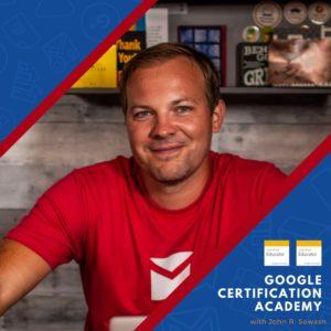 Google Certification resources by John R. Sowash