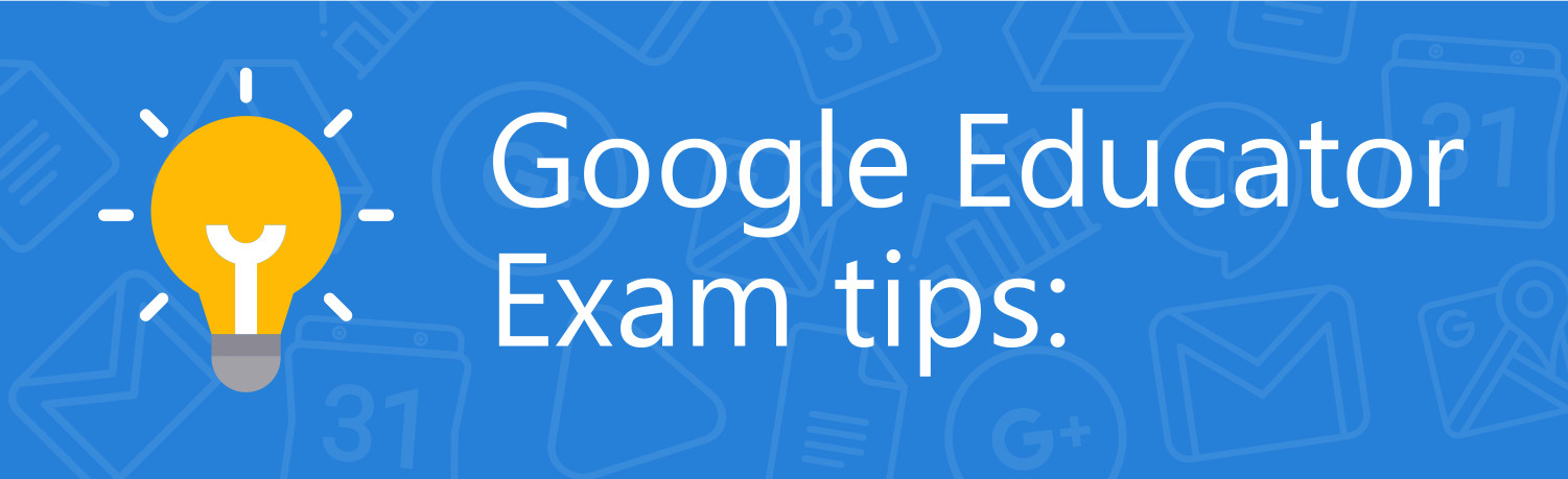 Google Educator Exam Experience Google Certification Academy
