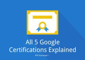 All 5 Google Certifications Explained