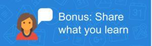 Bonus: Share what you learn!