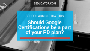 Should Google Certification be a part of your PD Plan?