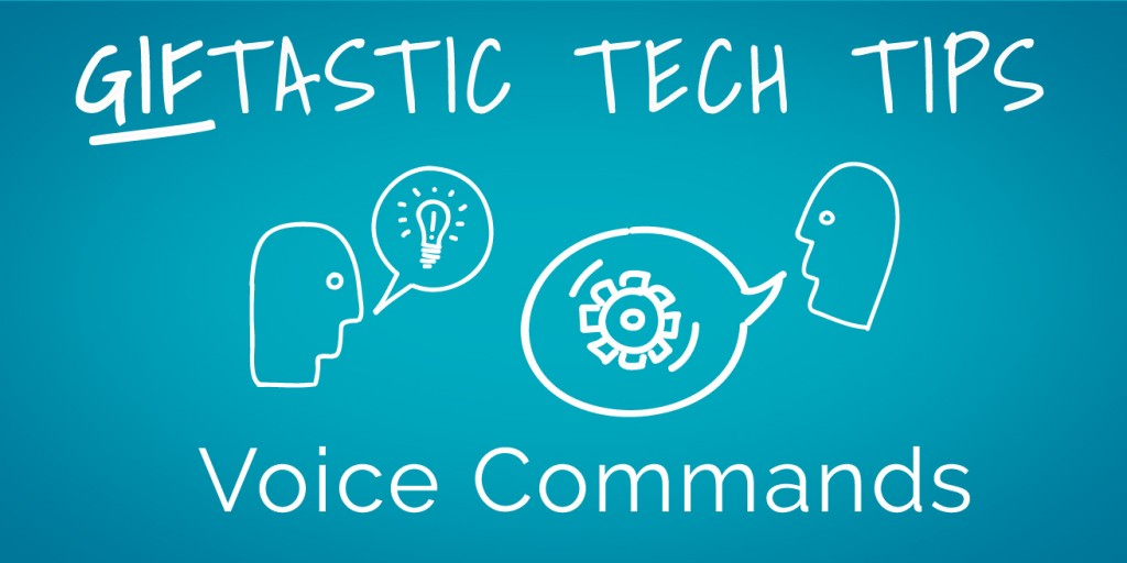 Giftastic Tech Tip Voice Commands Google Certification Academy